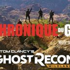 VIDEO TEST | La chronique du geek a testé la beta de Ghost Recon Wildlands!