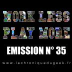 « Work Less, Play More » émission radio #35