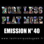 PODCAST | « Work Less, Play More » émission radio #40