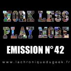 PODCAST | « Work Less, Play More » émission radio #42