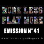 « Work Less, Play More » émission radio #41