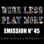 « Work Less, Play More » émission radio #45