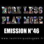 PODCAST | « Work Less, Play More » émission radio #46
