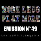 PODCAST | « Work Less, Play More » émission radio #49