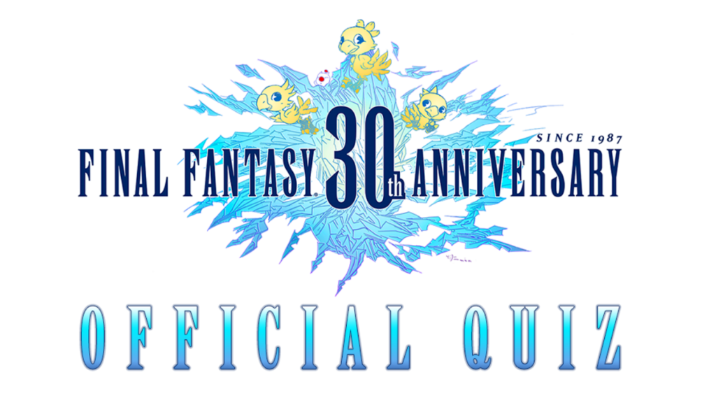 ACTUS | Square Enix vous propose un quiz spécial Final Fantasy pour les 30 ans de la licence