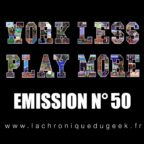PODCAST | « Work Less, Play More » émission radio #50