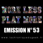 PODCAST | « Work Less, Play More » émission radio #53