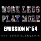 PODCAST | « Work Less, Play More » émission radio #54