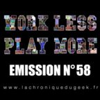 PODCAST | « Work Less, Play More » émission radio #58