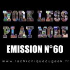 PODCAST | « Work Less, Play More » émission radio #60