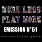 PODCAST | « Work Less, Play More » émission radio #61